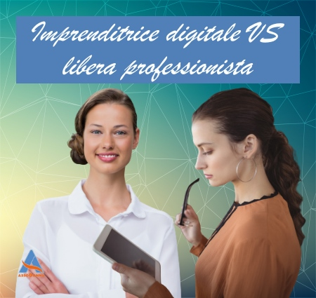Imprenditrice digitale VS libera professionista